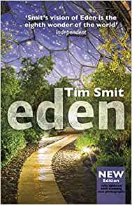 Eden: The Whole Inspiring Story of the Eden Project