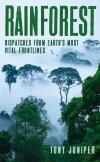 Rainforests Tony Juniper