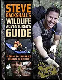 Steve Backshall's Wildlife Adventurer's Guide