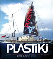 The Plastiki: An Adventure to Save Our Oceans