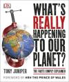 Whats Really Happening to Our Planet Tony Juniper